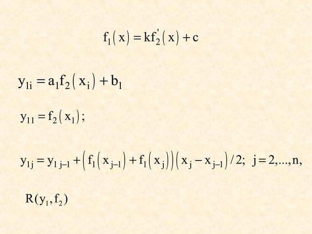 f1 ( x ) = kf 2 ( x ) + c                                   y1i = a1f 2 ( x i ) + b1y11 = f 2 ( x1 ) ;                 ( (...