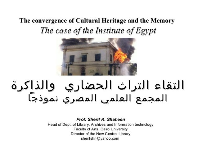 The convergence of Cultural Heritage and the MemoryThe convergence of Cultural Heritage and the MemoryThe case of the Inst...