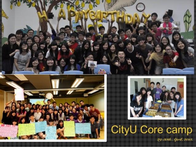 29-30th April, 2013.CityU Core camp