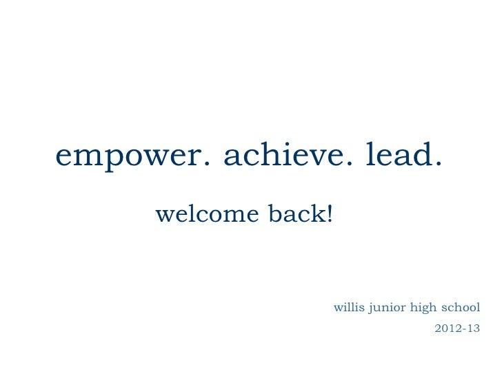 empower. achieve. lead.     welcome back!                     willis junior high school                                   ...