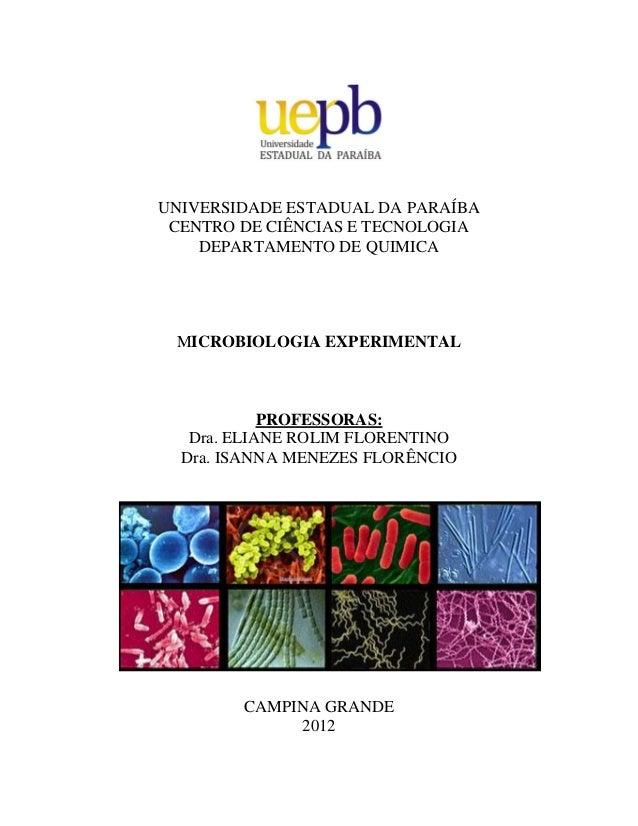 UNIVERSIDADE ESTADUAL DA PARAÍBA CENTRO DE CIÊNCIAS E TECNOLOGIA DEPARTAMENTO DE QUIMICA MICROBIOLOGIA EXPERIMENTAL PROFES...