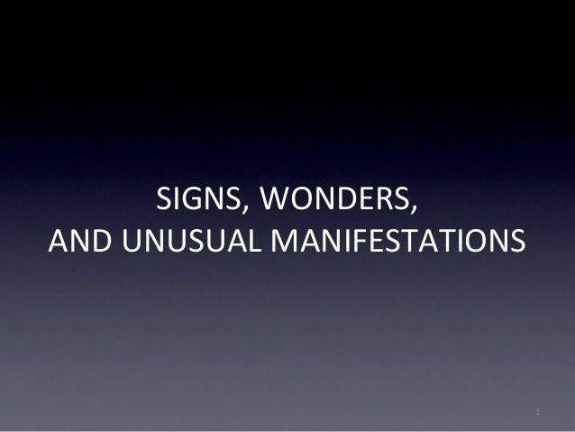 SIGNS, WONDERS, AND UNUSUAL MANIFESTATIONS 1
