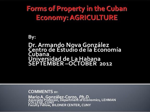 By: Dr. Armando Nova González Centro de Estudio de la Economía Cubana Universidad de La Habana SEPTEMBER –OCTOBER 2012 COM...