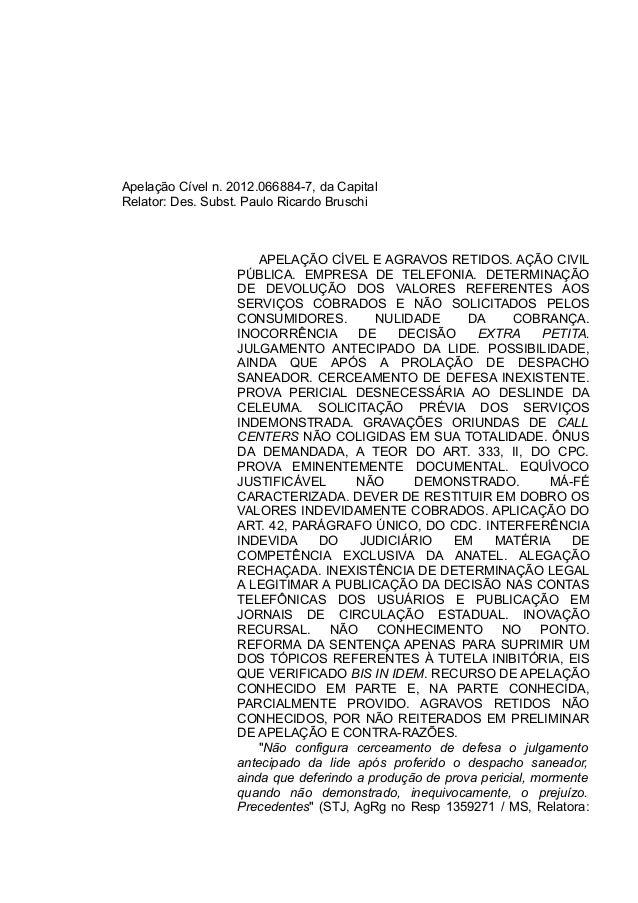 Apelação Cível n. 2012.066884-7, da Capital Relator: Des. Subst. Paulo Ricardo Bruschi APELAÇÃO CÍVEL E AGRAVOS RETIDOS. A...