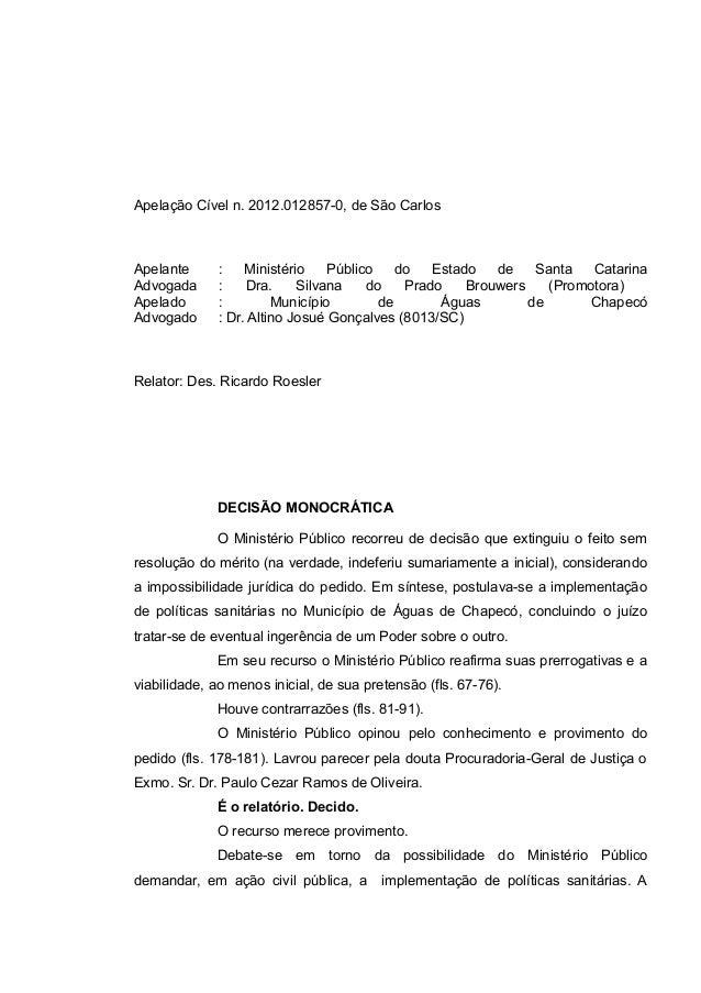 Apelação Cível n. 2012.012857-0, de São Carlos Apelante : Ministério Público do Estado de Santa Catarina Advogada : Dra. S...