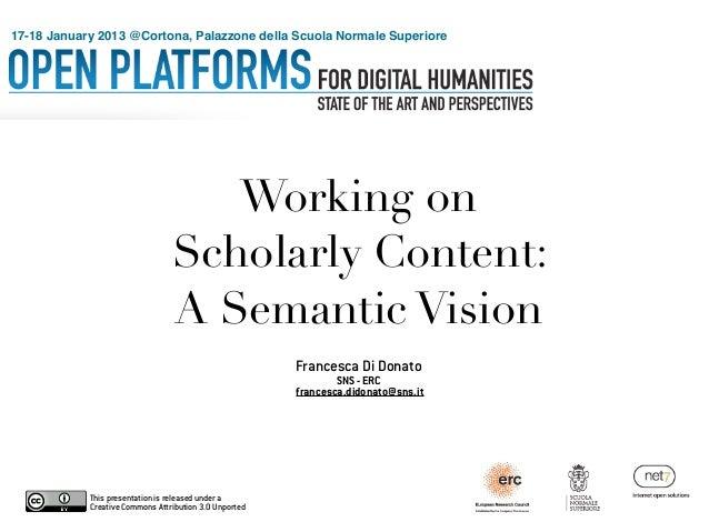 17-18 January 2013 @Cortona, Palazzone della Scuola Normale Superiore                                    Working on       ...