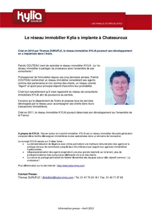 Information presse – Avril 2012 Le réseau immobilier Kylia s'implante à Chateauroux Créé en 2010 par Thomas DURUFLE, le ré...
