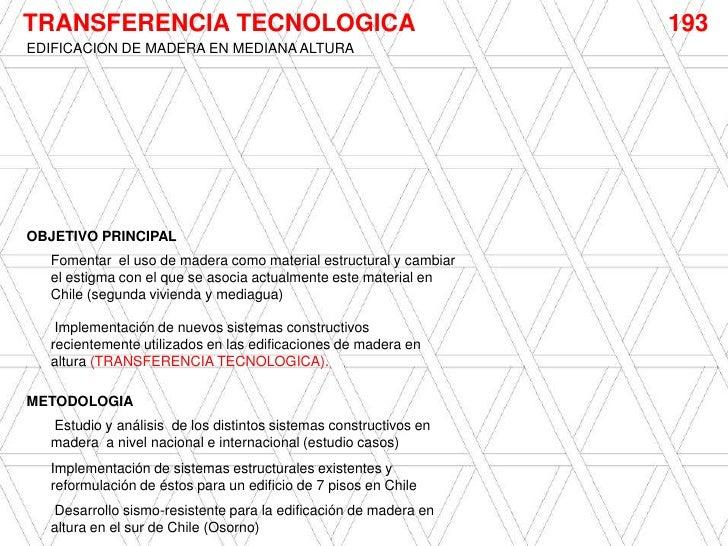 TRANSFERENCIA TECNOLOGICA                                         193EDIFICACION DE MADERA EN MEDIANA ALTURAOBJETIVO PRINC...