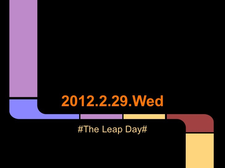 2012.2.29~the leap day~