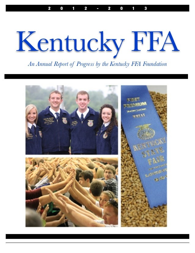 2  0  1  2  -  2  0  1  3  Kentucky FFA An Annual Report of Progress by the Kentucky FFA Foundation