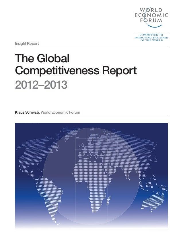 Insight Report Klaus Schwab, World Economic Forum The Global Competitiveness Report 2012–2013