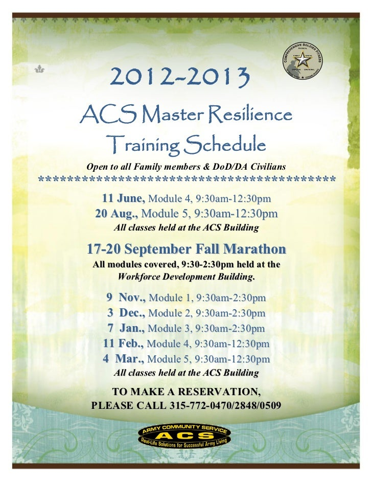 2012-2013     ACS Master Resilience          Training Schedule      Open to all Family members & DoD/DA Civilians*********...