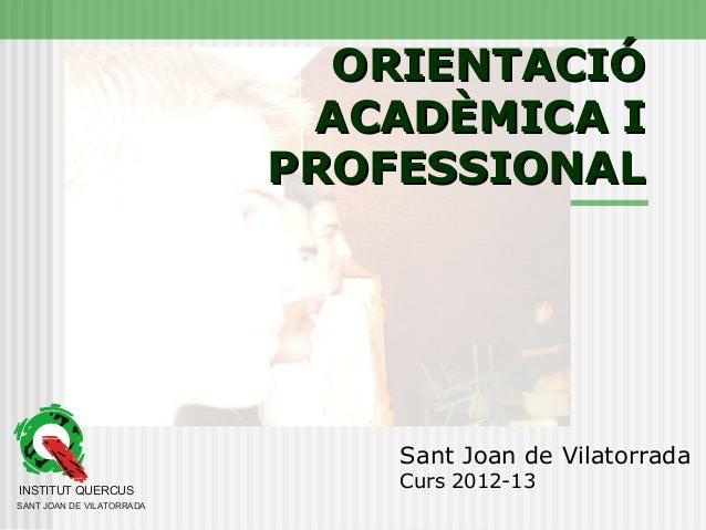 ORIENTACIÓ                            ACADÈMICA I                           PROFESSIONAL                               San...