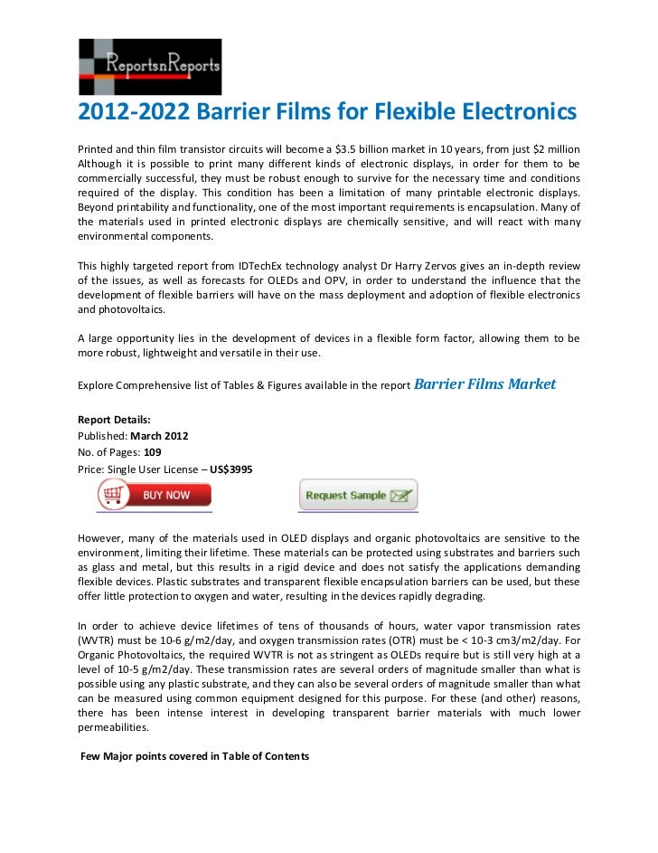 2012-2022 Barrier Films for Flexible ElectronicsPrinted and thin film transistor circuits will become a $3.5 billion marke...