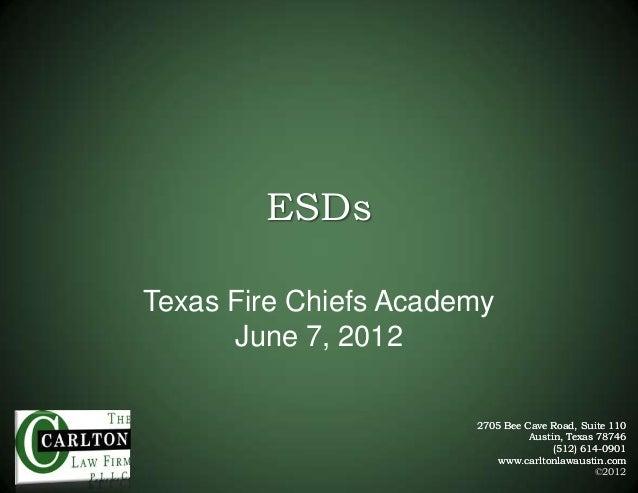 ESDs Texas Fire Chiefs Academy June 7, 2012 2705 Bee Cave Road, Suite 110 Austin, Texas 78746 (512) 614-0901 www.carltonla...