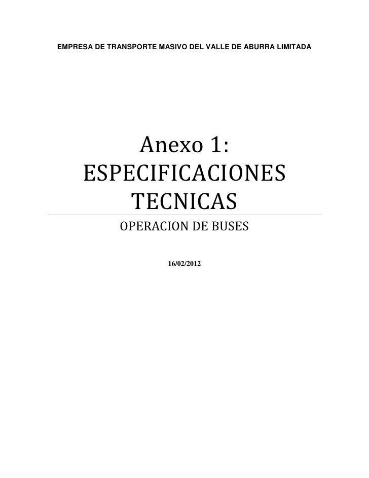 EMPRESA DE TRANSPORTE MASIVO DEL VALLE DE ABURRA LIMITADA          Anexo 1:     ESPECIFICACIONES         TECNICAS         ...