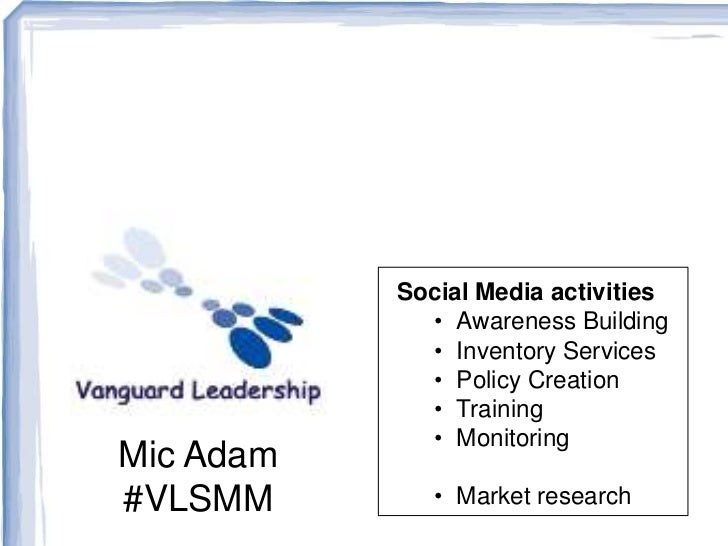 Social Media activities             • Awareness Building             • Inventory Services             • Policy Creation   ...