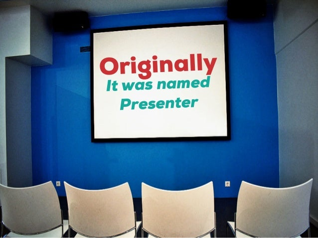 """UNFORTUNATELY ... Problems with trademarks™ meant it was re-named """"PowerPoint"""""""