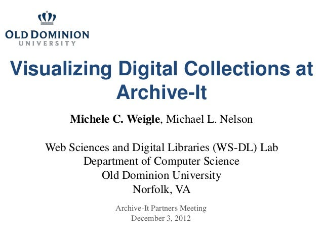 Visualizing Digital Collections at            Archive-It       Michele C. Weigle, Michael L. Nelson   Web Sciences and Dig...