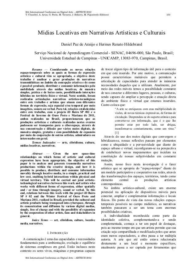 Mídias Locativas em Narrativas Artísticas e Culturais Daniel Paz de Araújo e Hermes Renato Hildebrand Serviço Nacional de ...