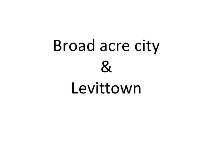 Broad acre city      &  Levittown