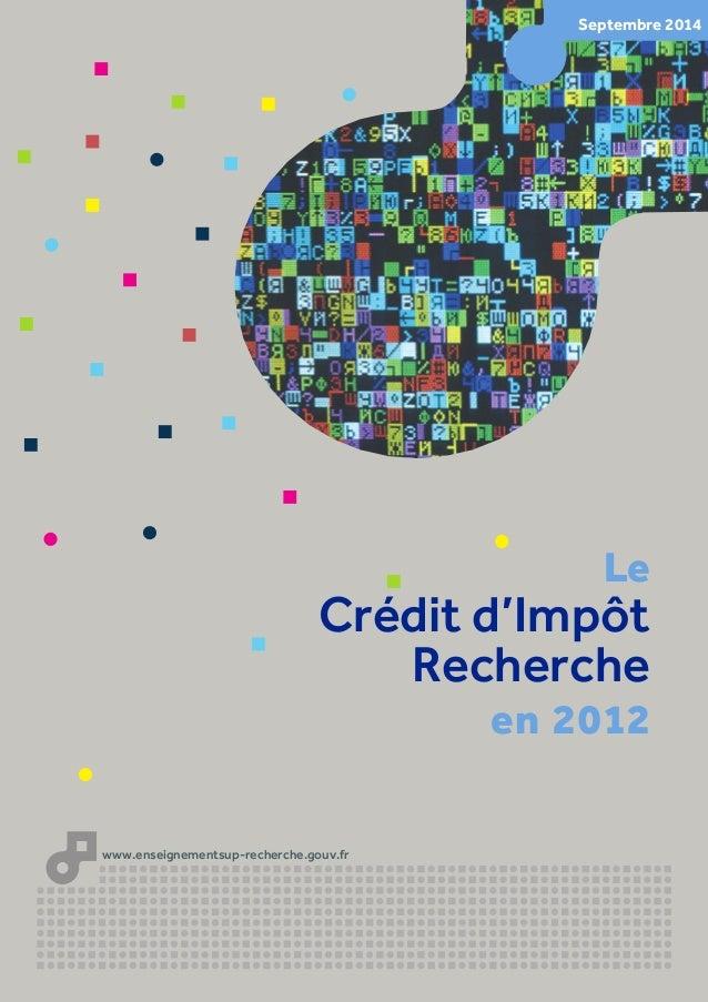 Le  Crédit d'Impôt  Recherche  en 2012  www.enseignementsup-recherche.gouv.fr  Septembre 2014
