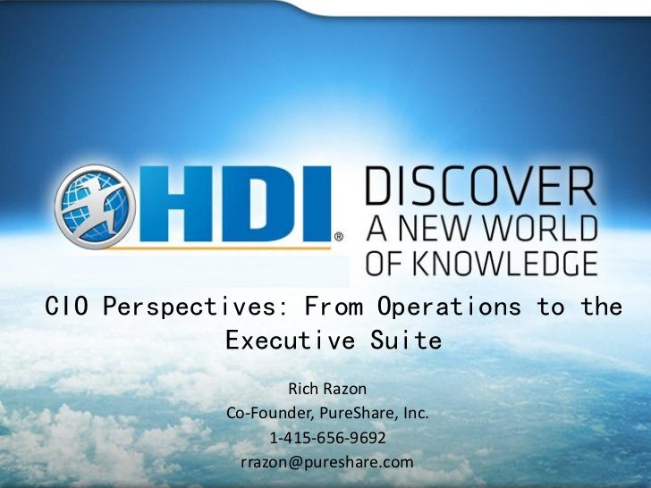 CIO Perspectives: From Operations to the            Executive Suite                    Rich Razon            Co-Founder, P...