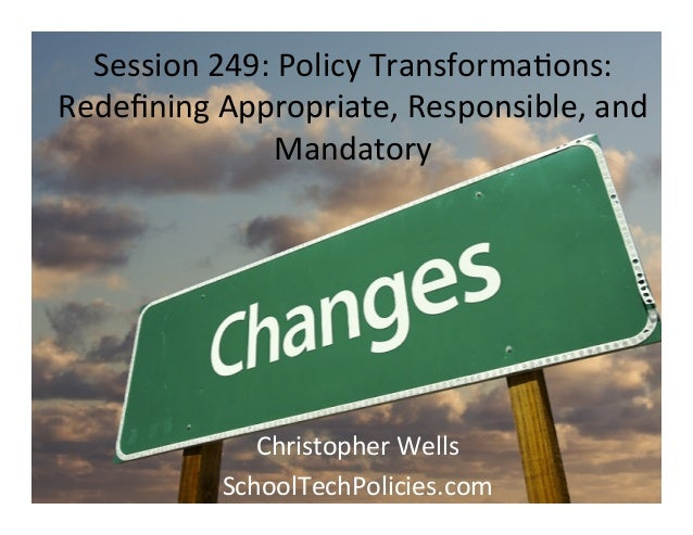 Session	  249:	  Policy	  Transforma5ons:	  Redefining	  Appropriate,	  Responsible,	  and	                     Mandatory	 ...
