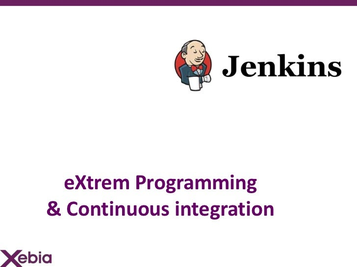 eXtrem Programming& Continuous integration