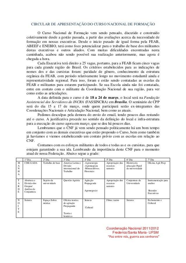 CIRCULAR DE APRESENTAÇÃO DO CURSO NACIONAL DE FORMAÇÃO             O Curso Nacional de Formação vem sendo pensado, discuti...