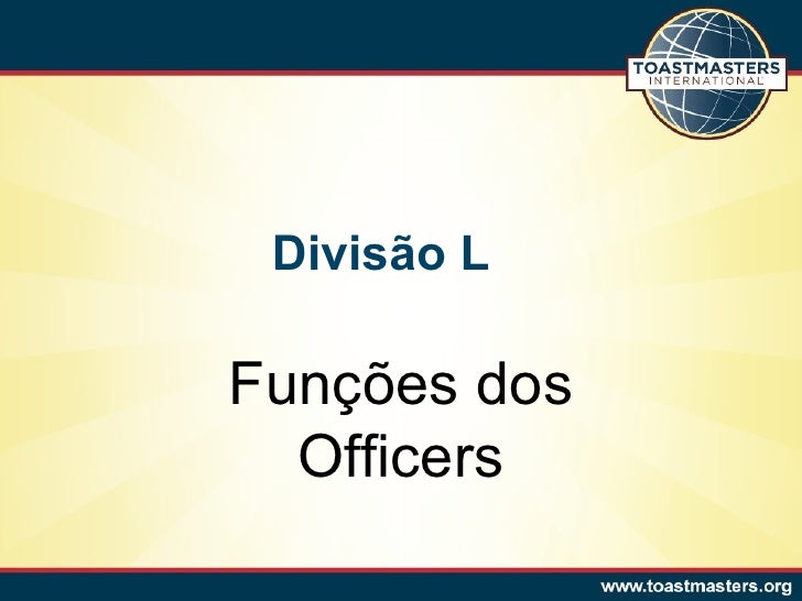 Divisão LFunções dos  Officers
