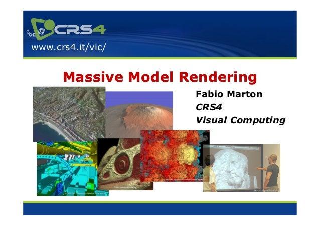 www.crs4.it/vic/      Massive Model Rendering                     Fabio Marton                     CRS4                   ...