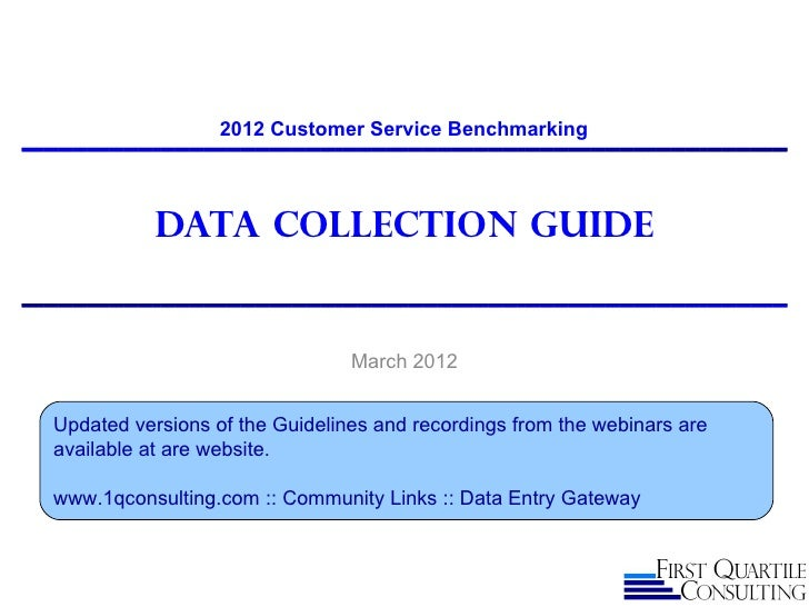 2012 Customer Service Benchmarking           Data Collection guide                                March 2012Updated versio...
