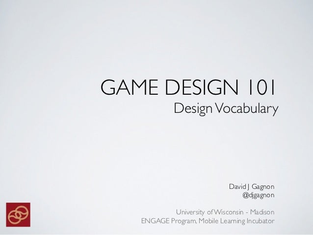 Game Design Computer Science UW Madison - Game design 101