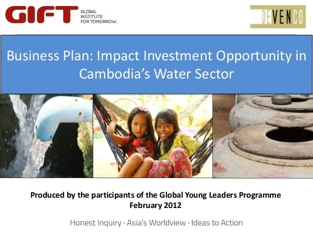 Business Plan: Imact Investment Business Plan: Impact Investment Opportunity in     Opportunity in Cambodia's Water       ...