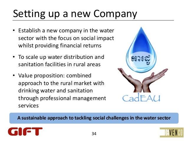 SettingupanewCompany• Establishanewcompanyinthewater  sectorwiththefocusonsocialimpact  whilstproviding...