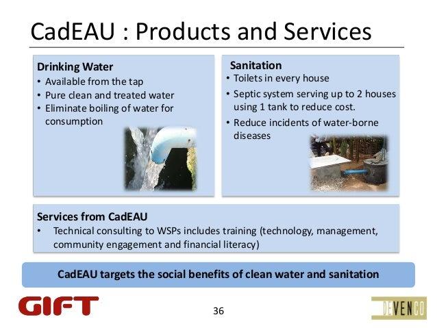 CadEAU:ProductsandServicesDrinkingWater                              Sanitation• Availablefromthetap              ...