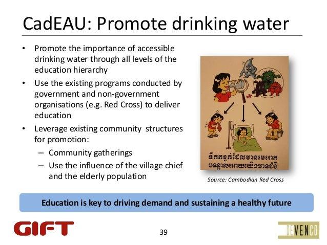 CadEAU:Promotedrinkingwater•   Promotetheimportanceofaccessible    drinkingwaterthroughalllevelsofthe    ed...