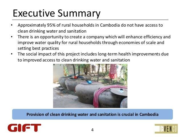 ExecutiveSummary•   Approximately95%ofruralhouseholdsinCambodiadonothaveaccessto    cleandrinkingwaterand...