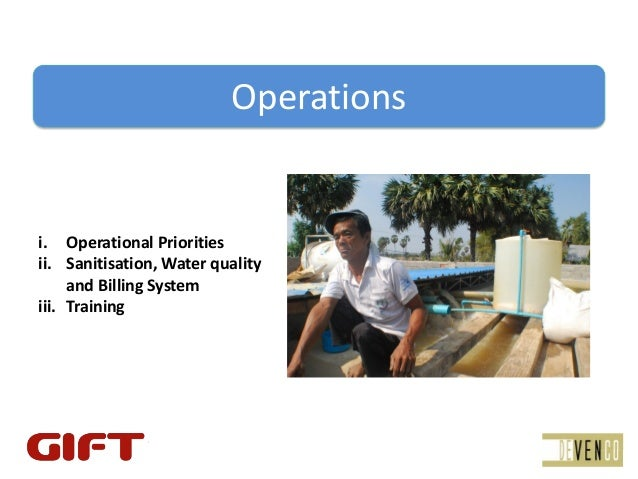 Operationsi. OperationalPrioritiesii. Sanitisation,Waterquality     andBillingSystemiii. Training