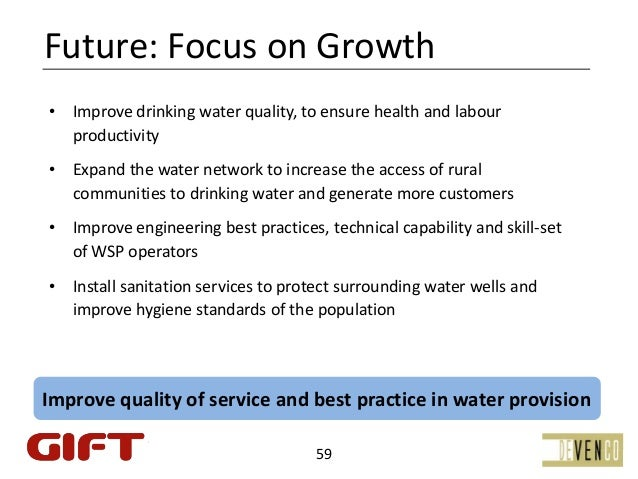 Future:FocusonGrowth•   Improvedrinkingwaterquality,toensurehealthandlabour    productivity•   Expandthewate...