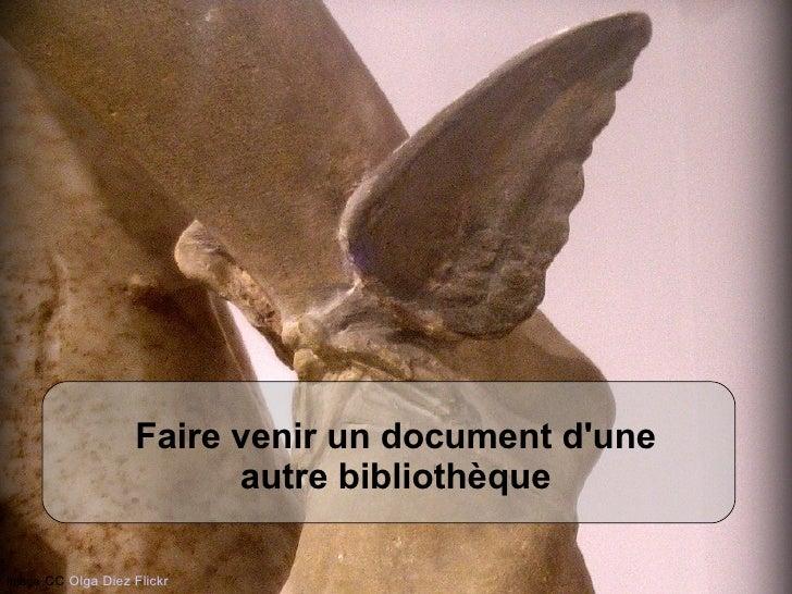 Faire venir un document dune                         autre bibliothèque     2012                    UBO – Service Commun d...