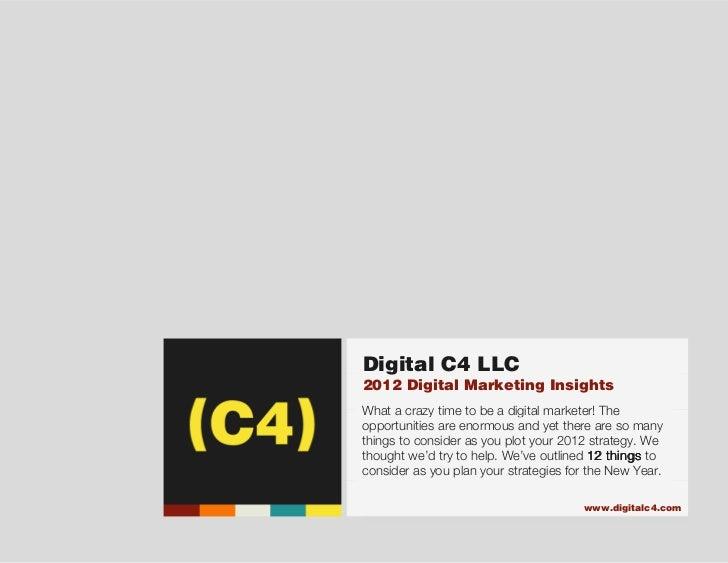 (C4)                                    Digital C4 LLC                                    2012 Digital Marketing Insights ...
