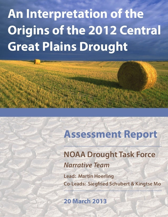 An Interpretation of theOrigins of the 2012 CentralGreat Plains Drought         Assessment Report         NOAA Drought Tas...