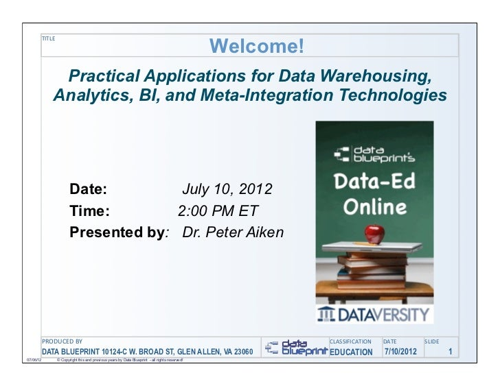 Welcome!           TITLE                Practical Applications for Data Warehousing,               Analytics, BI, and Meta...