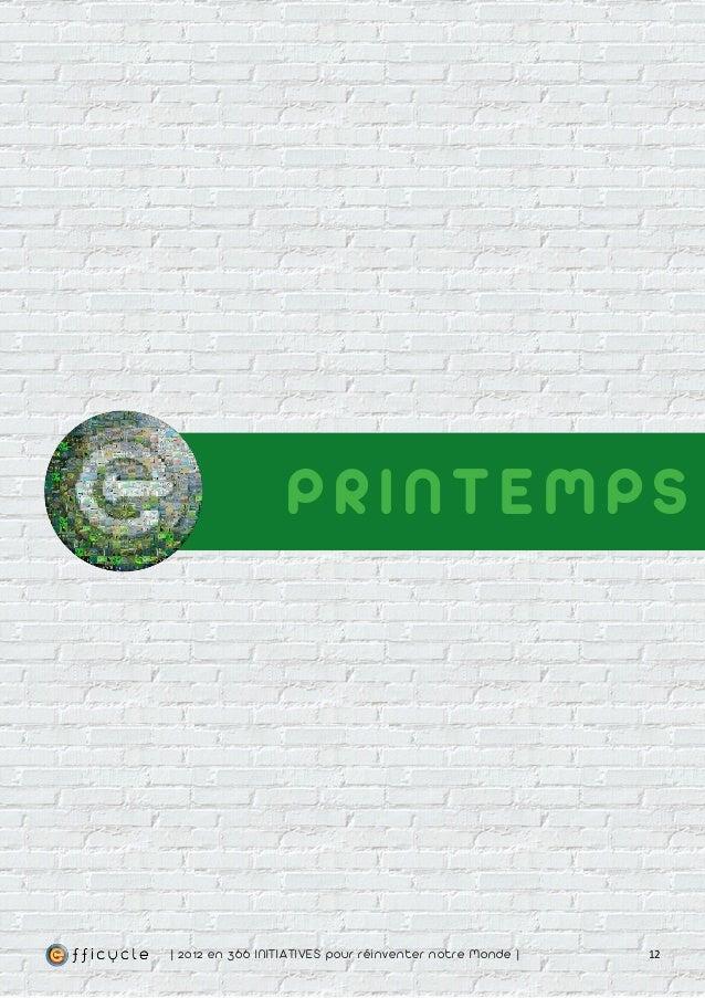 PRINTEMPS| 2012 en 366 IN ITIATIVES pour réinventer notre Monde |   12