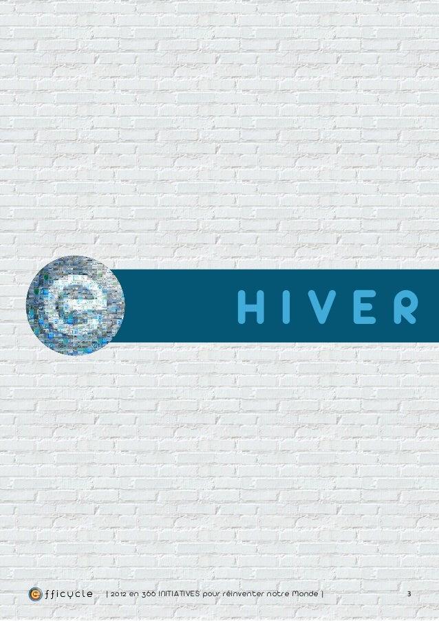 HIVER| 2012 en 366 IN ITIATIVES pour réinventer notre Monde |   3