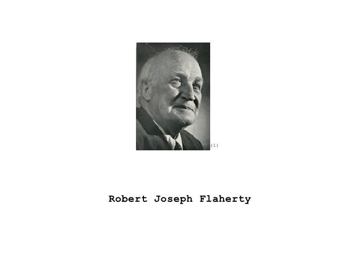 (1)Robert Joseph Flaherty