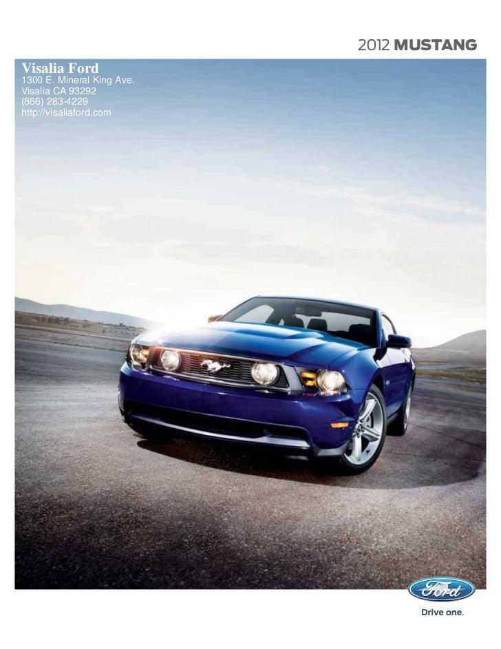 2012 MUSTANGVisalia Ford1300 E. Mineral King Ave.Visalia CA 93292(866) 283-4229http://visaliaford.com