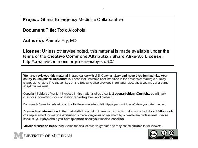 1  Project: Ghana Emergency Medicine Collaborative Document Title: Toxic Alcohols Author(s): Pamela Fry, MD License: Unles...